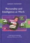 Personality and Intelligence at Work: Exploring and Explaining Individual Differences at Work - Adrian Furnham