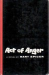 Act of Anger - Bart Spicer