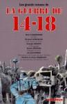 Les Grands Romans de La Guerre de 14-18 - Henri Barbusse, Roland Dorgelès, Joseph Kessel, Ernst Jünger, Arnold Zweig, Jerome Tharaud, Jean Tharaud