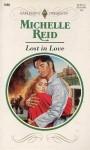 Lost in Love (Harlequin Presents, #1665) - Michelle Reid