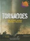 Tornadoes: The Science Behind Terrible Twisters - Alvin Silverstein, Virginia B. Silverstein, Laura Silverstein Nunn