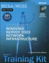 MCSA/MCSE Self-Paced Training Kit (Exam 70-291): Implementing, Managing, and Maintaining a Microsoft® Windows Server� 2003 Network Infrastructure: ... Server(tm) 2003 Network Infrastructure - J.C. MacKin, Ian McLean
