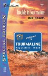 Trouble In Tourmaline (Silhouette Special Edition #1464) - Jane Toombs