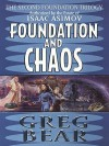 Foundation and Chaos: The Second Foundation Trilogy - Greg Bear