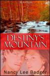 Destiny's Mountain - Nancy Lee Badger