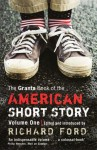 The Granta Book of the American Short Story, Volume One (softcover) - Richard Ford, Bernard Malamud, Donald Barthelme, Jane Bowles