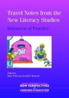 Travel Notes from the New Literacy Studies: Instances of Practice - Kate Pahl, Jennifer Rowsell
