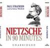 Nietzsche in 90 Minutes - Paul Strathern, Robert Whitfield