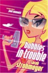 Bubbles In Trouble - Sarah Strohmeyer