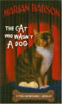 The Cat Who Wasn't a Dog - Marian Babson