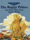 The Happy Prince and Other Fairy Tales (Dover Children's Evergreen Classics) - Oscar Wilde