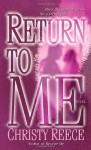Return to Me - Christy Reece