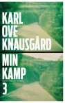 Min kamp 3 - Karl Ove Knausgård