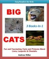 Easy Readers for Kids: Big Cats 3-Books-In-1: Fun and Fascinating Facts and Pictures About Lions, Leopards & Cheetahs (I Can Read Books Series) - Andrew Miller, Elementary School Books Institute
