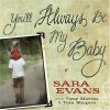 You'll Always Be My Baby - Sara Evans, Tony Martin