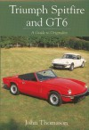 Triumph Spitfire and GT6: A Guide to Originality - John Thomason