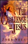 The Challenge of Jesus - John Shea