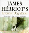 James Herriot's Favourite Dog Stories - James Herriot