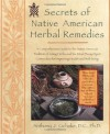 Secrets of Native American Herbal Remedies: comph GT Native amern Tradition Using Herbs Mind/Body/Spirit Connection for ipvg - Anthony J. Cichoke