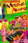 Messing Around (I Hate Fridays Series) - Rachel Flynn, Craig Smith