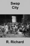 Swap City - R. Richard