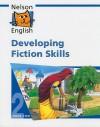 Nelson English: Developing Fiction Skills Bk. 2 - John Jackman, Wendy Wren