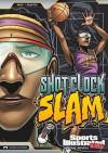 Shot Clock Slam (Sports Illustrated Kids Graphic Novels) - Chris Kreie, Aburtov, Andres Esparza
