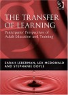 The Transfer Of Learning Participants' Perspectives Of Adult Education And Training - Sarah Leberman, Stephanie Doyle