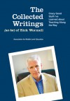 The Collected Writings (so far) of Rick Wormeli: Crazy Good Stuff I've Learned about Teaching Along the Way - Rick Wormeli