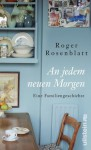 An jedem neuen Morgen: Eine Familiengeschichte (German Edition) - Roger Rosenblatt, Sky Nonhoff