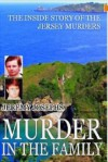Murder in the Family: The Inside Story of the Jersey Murders - Jeremy Josephs