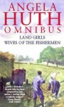 Land Girls; Wives Of The Fishermen - Angela Huth