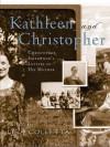 Kathleen and Christopher: Christopher Isherwood's Letters to His Mother - Christopher Isherwood, Lisa Colletta