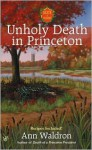 Unholy Death in Princeton - Ann Waldron