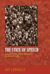 The State of Speech: Rhetoric and Political Thought in Ancient Rome - Joy Connolly