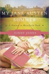 My Jane Austen Summer: A Season in Mansfield Park - Cindy Jones