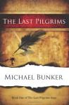 The Last Pilgrims - Michael Bunker