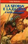 La storia e la gloria e altri racconti - Luigi Malerba, Cecco Mariniello