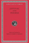 Juvenal and Persius (Loeb Classical Library) - Juvenal, Aulus Persius Flaccus, Susanna Morton Braund