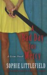A Bad Day for Mercy - Sophie Littlefield