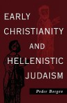 Early Christianity and Hellenistic Judaism - Peder Borgen