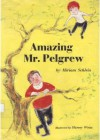 Amazing Mr. Pelgrew - Miriam Schlein, Harvey Weiss