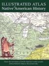 Illustrated Atlas of Native American History - Samuel Willard Crompton