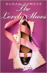 The Lovely Shoes - Susan Richards Shreve