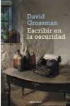 Escribir en la oscuridad - David Grossman