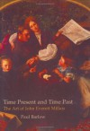 Time Present And Time Past: The Art Of John Everett Millais (British Art and Visual Culture Since 1750, New Readings) - Paul Barlow, John Everett Millais