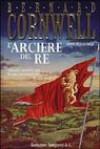 L'Arciere Del Re (The Grail Quest, #1) - Lidia Perria, Bernard Cornwell
