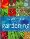 The Ultimate Gardening Book - Parragon Publishing, David Squire, Jane Courtier, Margaret Crowther, Sue Hook