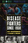 Disease Fighters Since 1950 - Ray Spangenburg, Diane Moser