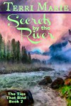 Secrets by the River (The Ties that Bind Series, Book 2). - Terri Marie